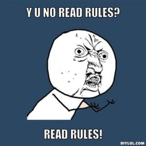 Y U No Read Rules